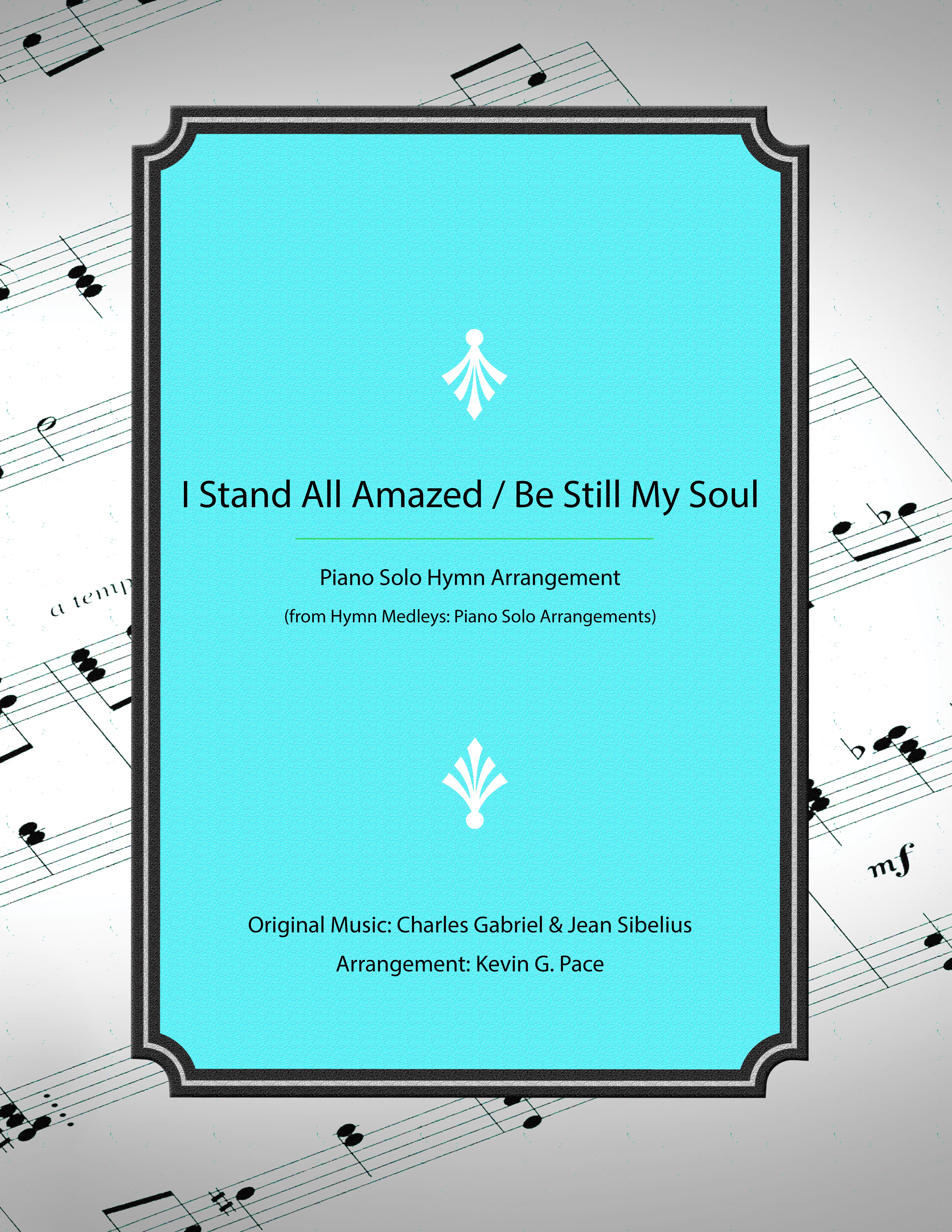 I_stand_all_amazed_-_be_still_my_soul_-_piano_medley