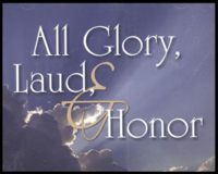 All Glory, Laud, and Honour