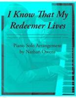 PIANO SOLO - I Know That My Redeemer Lives