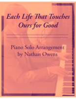PIANO SOLO - Each Life That Touches Ours for Good