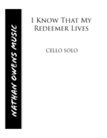 CELLO - I Know That My Redeemer Lives