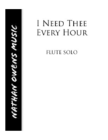 FLUTE - I Need Thee Every Hour