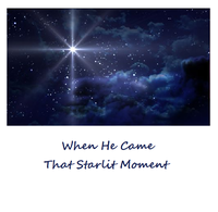 When He Came That Starlit Moment
