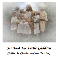 He Took the Little Children One by One (Suffer the Children to Come Unto Me)