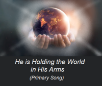 He is Holding the World in His Arms