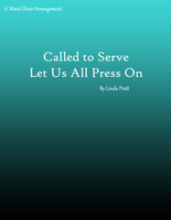 Called to Serve-Let Us All Press On
