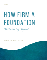 How Firm a Foundation-The Lord is My Shepherd